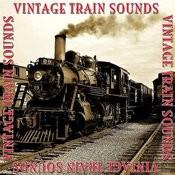 Vintage Train Sounds Songs