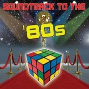 Soundtrack To The '80s (Re-Recorded / Remastered Versions) Songs