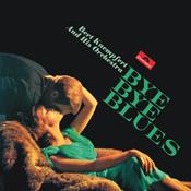 Bye Bye Blues (Remastered) Songs