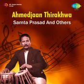 Ahmedjaan Thirakhwa Samta Prasad Songs