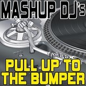Pull Up To The Bumper (Acapella Mix) [Re-Mix Tool] Song