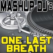 One Last Breath (Remix Tools For Mash-Ups) Songs