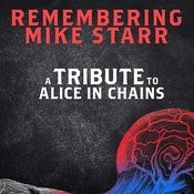 Remembering Mike Starr: A Tribute To Alice In Chains Songs