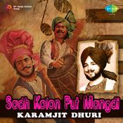 Karanjit Dhoori - Saad Kolon Put Mangdi Songs