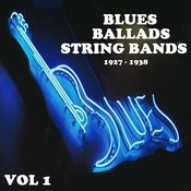 Blue Ballads Strings Bands (1927 - 1938) Vol 1 Songs