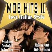 Mob Hits II - Love Italian Style Songs