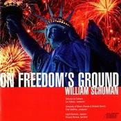 William Schuman: On Freedom's Ground Songs