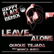 Leave Me Alone (Happy Flaix Remix) (Feat. Monica Guech) (2-Track Single) Songs