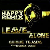 Leave Me Alone (Happy Remix) Songs