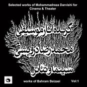 Selected Works Of Mohammadreza Darvishi For Cinema And Theater-Vol.1 Works Of Bahram Beizaei Songs