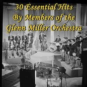 30 Essential Hits By Members Of The Glenn Miller Orchestra Songs