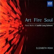 Art Fire Soul: Piano Works Of Judith Zaimont Songs
