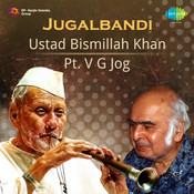 Bismillah Khan And V G Jog - Jugalbandi Songs