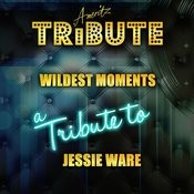Wildest Moments (A Tribute To Jessie Ware) Songs