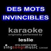 Des Mots Invincibles (Originally Performed By Leslie) [Karaoke Audio Version] Songs
