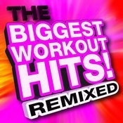 The Biggest Workout Hits! Remixed Songs