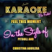 Feel This Moment (In The Style Of Pitbull And Christina Aguilera) [Karaoke Versoin] - Single Songs