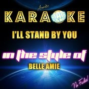 I'll Stand By You (In The Style Of Belle Amie) [Karaoke Version] - Single Songs