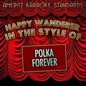 Happy Wanderer (In The Style Of Polka Forever) [Karaoke Version] - Single Songs