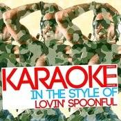Karaoke (In The Style Of Lovin' Spoonful) Songs
