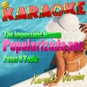 The Impossible Dream (Popularizado Por Peter O Toole) [Karaoke Version] Song