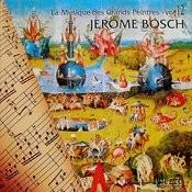 Les Grands Peintres Et La Musique (Great Painters' Music Collection): Bosch, Vol. 12/16 Songs