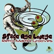 Space Age Lounge - Retro Martini Grooves Songs