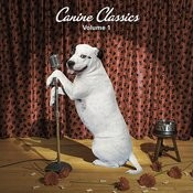 Canine Classics, Vol. 1 Songs