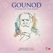 Gounod: Ave Maria For Violin And Piano (Digitally Remastered) Songs