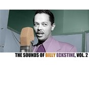 The Sounds Of Billy Eckstine, Vol. 2 Songs