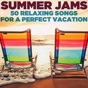 Summer Jams: 50 Relaxing Songs For A Perfect Vacation Songs