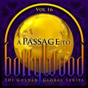 A Passage To Bollywood - The Golden Global Series, Vol. 16 Songs