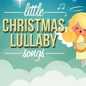 Little Christmas Lullaby Songs Songs