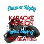 Eleanor Rigby (In The Style Of The Beatles) [Karaoke Version] - Single Songs