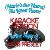 (Marie's The Name) His Latest Flame (In The Style Of Elvis Presley) [Karaoke Version] - Single Songs