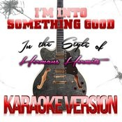 I'm Into Something Good (In The Style Of Hermans Hermits) [Karaoke Version] - Single Songs