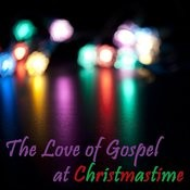 The Love Of Gospel At Christmastime Songs