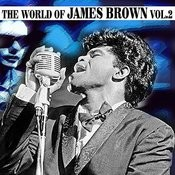 The World Of James Brown Vol.2 Songs