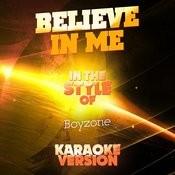 Believe In Me (In The Style Of Boyzone) [Karaoke Version] Song