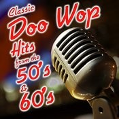 Classic Doo Wop Hits From The 50's And 60's Songs
