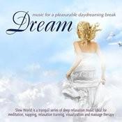 Dream: Music For A Pleasurable Daydreaming Break Songs