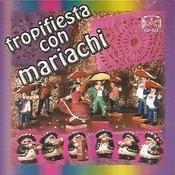 Tropifiesta Con Mariachi Songs
