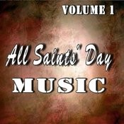 All Saints Day Music, Vol. 1 Songs