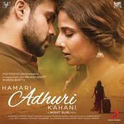 Download mp3 songs of hamari adhuri kahani.