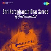 Shri Narendranath Dhar - Instrumental (sarod) Songs