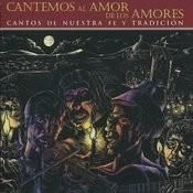 Cantemos Al Amor De Los Amores: Cantos De Nuestra Fe Y Tradición Songs
