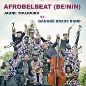 Afrobelbeat (Be/Nin) - Jaune Toujours Vs. Gangbé Brass Band - Ep Songs