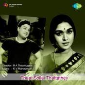 Thaai Sollai Thattathey Songs