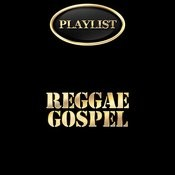 Reggae Gospel Playlist Songs