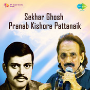 Sekhar Ghosh Pranab Kishore Pattanaik Songs
